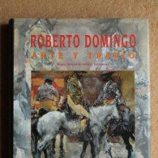 Tauromaquia: ROBERTO DOMINGO. ARTE Y TRAPÍO. AGUSTÍ GUERRERO (MARÍA DOLORES) MADRID, 1998.. Lote 99429243