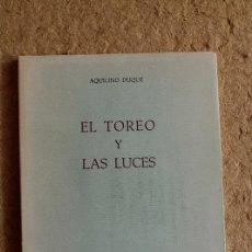 Tauromaquia: EL TOREO Y LAS LUCES. DUQUE (AQUILINO) DUQUE (AQUILINO) . Lote 99430023