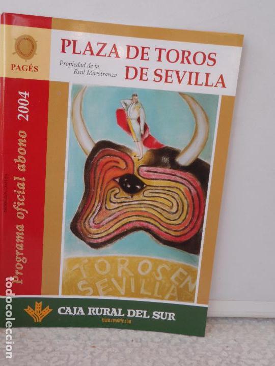 PLAZA TOROS DE SEVILLA PROGRAMA OFICIAL ABONO 2004 (Coleccionismo - Tauromaquia)