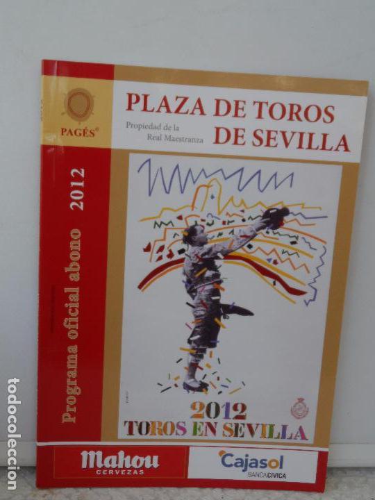 PLAZA TOROS DE SEVILLA PROGRAMA OFICIAL ABONO 2012 (Coleccionismo - Tauromaquia)