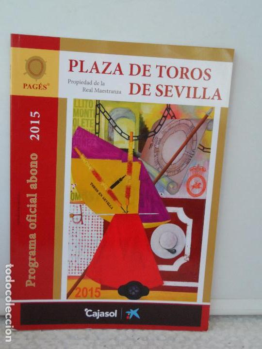 PLAZA TOROS DE SEVILLA PROGRAMA OFICIAL ABONO 2015 (Coleccionismo - Tauromaquia)