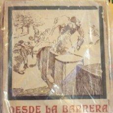 Tauromaquia: DESDE LA BARRERA. JOSÉ DE LA LOMA (DON MODESTO). EDITORIAL RENACIMIENTO. MADRID. MUY ANTIGUO. Lote 103420959