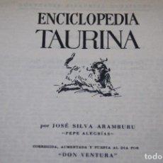 Tauromaquia: ENCICLOPEDIA TAURINA - JOSE SILVA ARAMBURU PEPE ALEGRÍAS. Lote 103980939