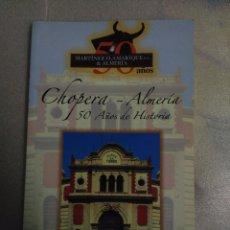 Tauromaquia: LIBRO CHOPERA ALMERIA 50 AÑOS DE HISTORIA. Lote 121295254