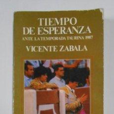 Tauromaquia: TIEMPO DE ESPERANZA. VICENTE ZABALA. ANTE LA TEMPORADA TAURINA DE 1987. ESPASA CALPE. TDK329. Lote 105996959