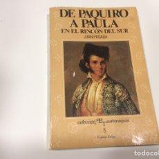 Tauromaquia: DE PAQUIRO A PAULA EN EL RINCON DEL SUR, / JUAN POSADA - TAUROMAQUIA. Lote 107121039