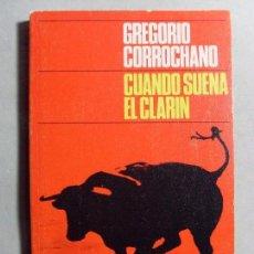Tauromaquia: CUANDO SUENA EL CLARIN / GREGORIO CORROCHANO / 2ª EDICIÓN. ALIANZA. Lote 108279359