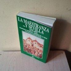 Tauromaquia: FRANCISCO NARBONA Y ENRIQUE DE LA VEGA - LA MAESTRANZA...Y SEVILLA (1670-1992) - ESPASA CALPE 1992. Lote 108913243