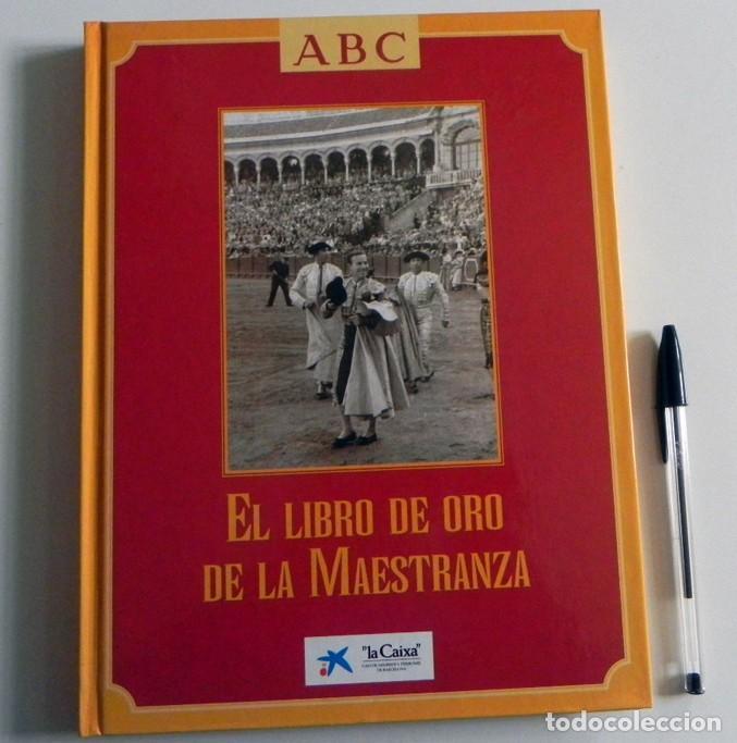 EL LIBRO DE ORO LA MAESTRANZA - TAUROMAQUIA SEVILLA PLAZA TOROS TOREROS -MUCHAS FOTOS HISTORIA TOREO (Coleccionismo - Tauromaquia)