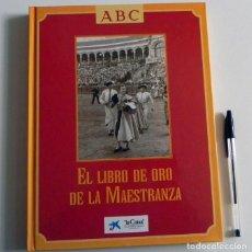 Tauromaquia: EL LIBRO DE ORO LA MAESTRANZA - TAUROMAQUIA SEVILLA PLAZA TOROS TOREROS -MUCHAS FOTOS HISTORIA TOREO. Lote 111688019