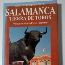 Tauromaquia: SALAMANCA TIERRA DE TOROS. JUAN CARLOS MARTIN APARICIO, PROLOGO DE ANTONIO PEREZ-TABERNERO. Lote 121295060