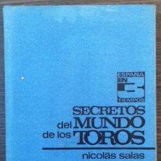 Tauromaquia: SECRETOS DEL MUNDO DE LOS TOROS. NICOLAS SALAS. EDITORIA NACIONAL 1973. Lote 112372595