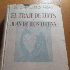 Tauromaquia: EL CABALLERO AUDAZ- EL TRAJE DE LUCES Y JUAN DE DIOS LUCENA NOVELA COMPLETA 1 EDICIÓN, 1944-. Lote 112813160