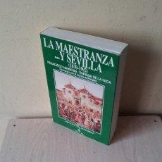 Tauromaquia: FRANCISCO NARBONA Y ENRIQUE DE LA VEGA - LA MAESTRANZA...Y SEVILLA (1670-1992) - ESPASA CALPE 1992. Lote 113772703