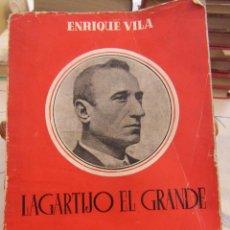 Tauromaquia: LAGARTIJO EL GRANDE 1944. ENRIQUE VILA. CON FOTOS DE TOREROS. . Lote 116594915