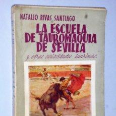 Tauromaquia: LA ESCUELA DE TAUROMAQUIA DE SEVILLA Y OTRAS CURIOSIDADES TAURINAS.. Lote 116737651