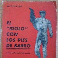 Tauromaquia: EL IDOLO CON LOS PIES DE BARRO. LUIS MARTIN DURA. MADRID: 1964 - 1965. Lote 116937851