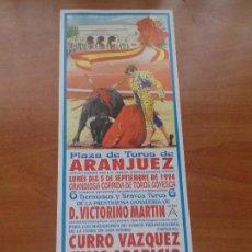 Tauromaquia: CARTEL. ARANJUEZ. 1994. CURRO VAZQUEZ. JULIO APARICIO.. Lote 117407371