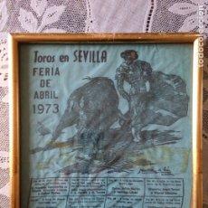 Tauromaquia: ANTIGUO CARTEL DE TOROS EN SEDA FERIA DE ABRIL 1973, ENMARCADO. Lote 117556734
