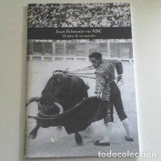 Tauromaquia: JUAN BELMONTE EN ABC - 50 AÑOS DE SU MUERTE - TORERO ANDALUZ - TAUROMAQUIA TOROS FOTOS - LIBRO. Lote 119601635