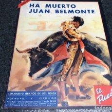 Tauromaquia: EL RUEDO . Nº 929 DE 1962 NÚMERO EXTRA. HA MUERTO JUAN BELMONTE.. Lote 120777087