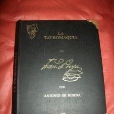 Tauromaquia: LA TAUROMAQUIA DE FRANCISCO DE GOYA (40 LÁMINAS) - EDICIÓN ANTONIO DE HORNA (MADRID 1992). Lote 122223771