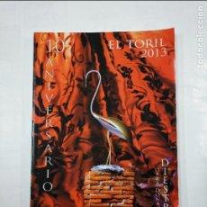 Tauromaquia: EL TORIL. REVISTA LIBRO TAURINA DE ALFARO LA RIOJA. 2013. 10 ANIVERSARIO. CRISTINA DIESTRO. TDK347. Lote 124908411