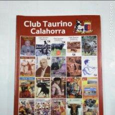 Tauromaquia: LIBRO REVISTA CLUB TAURINO DE CALAHORRA. 50 ANIVERSARIO. PROGRAMA DE FIESTAS. 1963 - 2013. TDK347. Lote 124910143