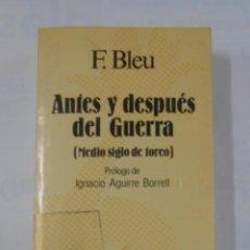 Tauromaquia: ANTES Y DESPUÉS DE LA GUERRA. (MEDIO SIGLO DE TOREO. - BLEU, F. SELECCIONES AUSTRAL. TDK264. Lote 125045307