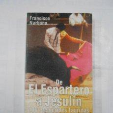 Tauromaquia: DE EL ESPARTERO A JESULIN. 100 EFEMERIDES TAURINAS. - NARBONA, FRANCISCO. TDK264. Lote 125045563