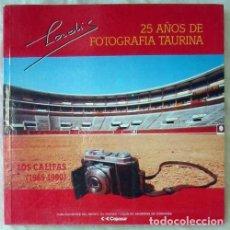 Tauromaquia: 25 AÑOS DE FOTOGRAFÍA TAURINA - LOS CALIFAS (1965-1990) - CAJASUR 1991 - VER INDICE. Lote 127585419