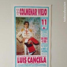Tauromaquia: CARTEL PLAZA TOROS DE COLMENAR VIEJO MADRID AÑO 1992 MATADOR LUIS CANCELA. Lote 132099614