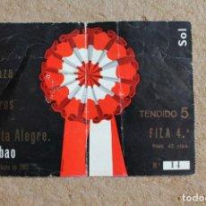 Tauromaquia: ENTRADA. PLAZA DE TOROS DE VISTA-ALEGRE. BILBAO. 21 DE JUNIO DE 1962. . Lote 133625890