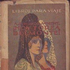 Tauromaquia: HOYOS Y VINENT, ANTONIO DE: ¡HOY TOREA BELMONTE!. . Lote 133733406