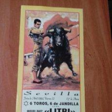 Tauromaquia: CARTEL. SEVILLA . 22-ABRIL-1994. MIGUEL BAEZ EL LITRI. JESULIN DE UBRIQUE. ANTONIO BORRERO. LEER. . Lote 134435226