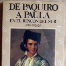 Tauromaquia: DE PAQUIRO A PAULA EN EL RINCÓN DEL SUR - INTERPRETACIÓN HISTÓRICA DE UNA TAUROMAQUIA ESENCIAL - VER. Lote 134475670