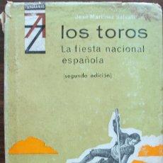 Tauromaquia: LOS TOROS. LA FIESTA NACIONAL ESPAÑOLA. JOSE MARTINEZ SALVATIERRA. Lote 135071914