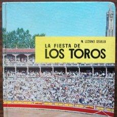 Tauromaquia: LA FIESTA DE LOS TOROS. M. LOZANO SEVILLA.. Lote 135626354