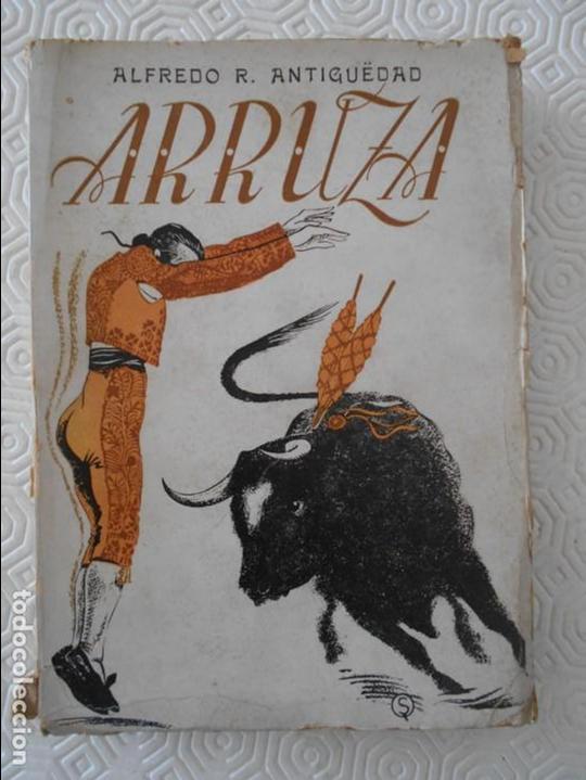 ARRUZA. ALFREDO R. ANTIGUËDAD. EDICIONES ATLAS, MADRID, 1945. TAPA BLANDA. CON SEÑALES DE USO, PERO (Coleccionismo - Tauromaquia)