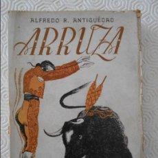 Tauromaquia: ARRUZA. ALFREDO R. ANTIGUËDAD. EDICIONES ATLAS, MADRID, 1945. TAPA BLANDA. CON SEÑALES DE USO, PERO. Lote 137108230