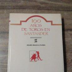 Tauromaquia: MFF.-100 AÑOS DE TOROS EN SANTANDER.-FELIPE FRAGUA PANDO.-EDICION ANTONIO MARTINEZ CEREZO.- . Lote 137562654