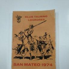 Tauromaquia: CLUB TAURINO LOGROÑES. SAN MATEO 1974. LOGROÑO. TDKLT. Lote 139949906