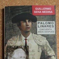Tauromaquia: PALOMO LINARES, CINCUENTA AÑOS DESPUÉS. SENA MEDINA (GUILLERMO). Lote 235677980