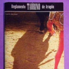 Tauromaquia: REGLAMENTO TAURINO DE ARAGÓN / 2005. GOBIERNO DE ARAGÓN. Lote 142214562