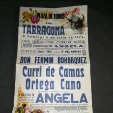 Tauromaquia: CARTEL TOROS TARRAGONA CARTEL 1975 ORTEGA CANO ANGELA. Lote 142267566