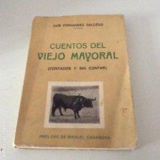 Tauromaquia: CUENTOS DEL VIEJO MAYORAL LUIS FERNÁNDEZ SALCEDO PRÓLOGO MANUEL CASANOVA DIBUJOS ANTONIO CASERO 1950. Lote 145882990