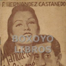 Tauromaquia: HERNÁNDEZ CASTANEDO, F. MANOLETE. EL ÚLTIMO CALIFA. Lote 147178817