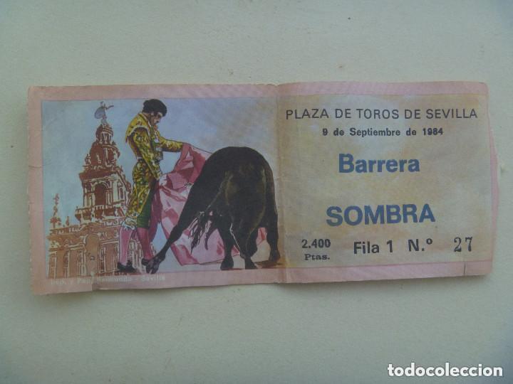 ENTRADA PLAZA DE TOROS DE SEVILLA , BARRERA SOMBRA . 1984 (Coleccionismo - Tauromaquia)
