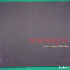 Tauromaquia: TAUROMAQUIA. LUCES Y SOMBRAS DE LA FIESTA / 2000. GOBIERNO DE ARAGÓN. Lote 149963682