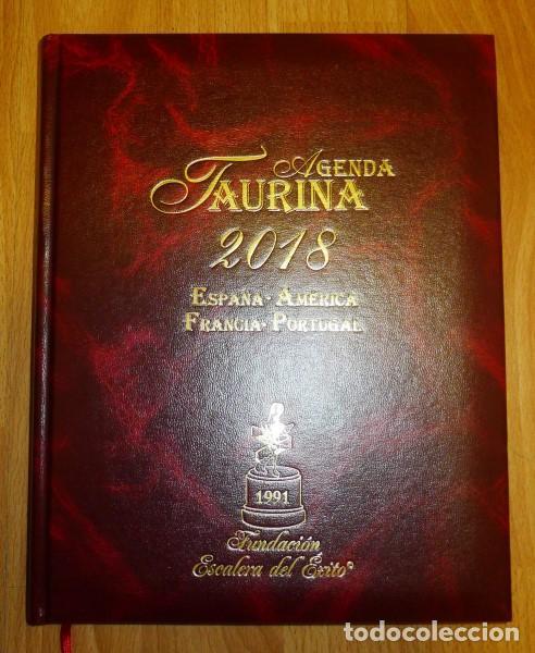 AGENDA TAURINA. 2018 : ESPAÑA, AMÉRICA, FRANCIA, PORTUGAL (Coleccionismo - Tauromaquia)